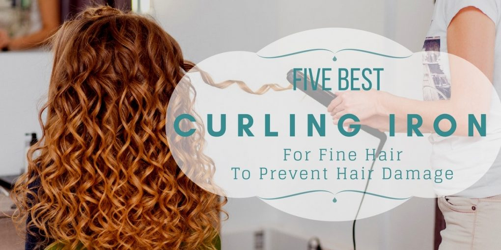 The Five Best Curling Iron for Fine Hair